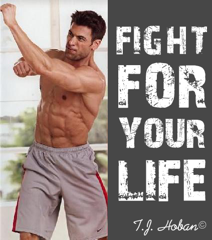T.J. Hoban Fitght for Your Life, Motivational Messages, Images